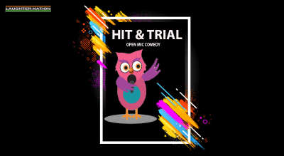 Hit and Trial - Open Mic Comedy