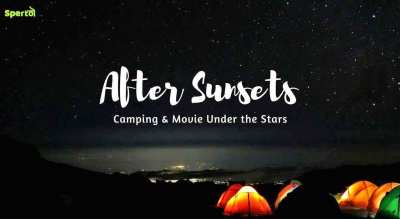 After Sunsets - Camping & Movie Night Under The Stars