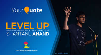 YourQuote Spoken Word Masterclass With APM -  With Shantanu Anand