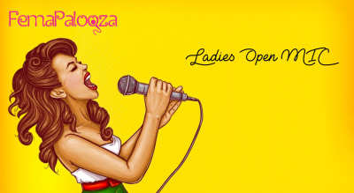 FemaPalooza - Ladies Open MIC Registration