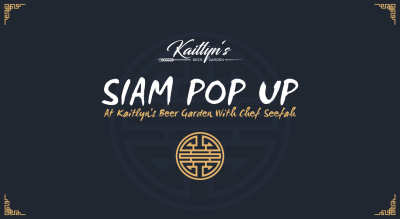 SIAM Pop Up at Kaitlyn's Beer Garden with Chef Seefah