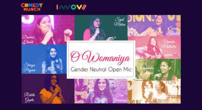 O Womaniya - Gender Neutral Open Mic