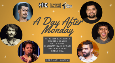 A Day After Monday ft. Azeem Banatwala , Joel D'souza, Sumaira Shaikh, Rahul Dua, Navin Noronha and Shashwat Maheshwari