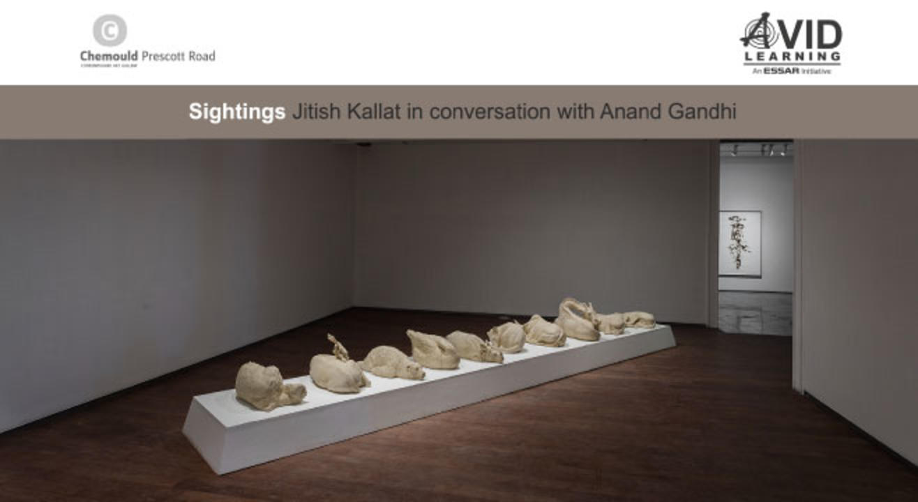 Sightings: Jitish Kallat in Conversation with Anand Gandhi