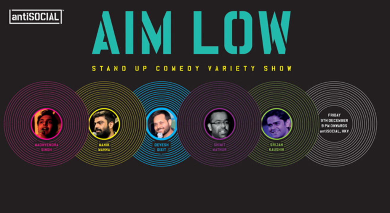 AntiSOCIAL Presents : AIM LOW - Stand Up Comedy