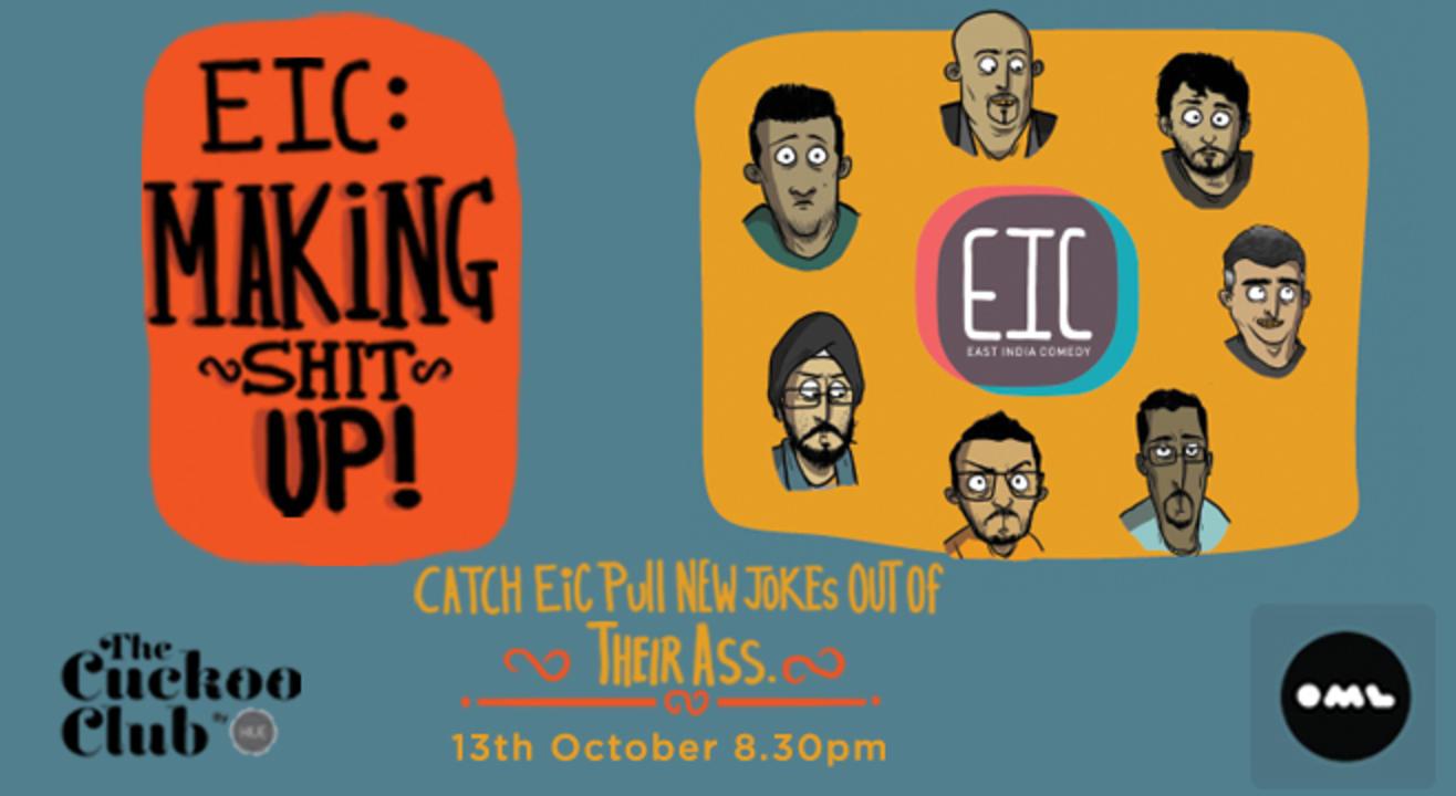 EIC: Making Shit Up!