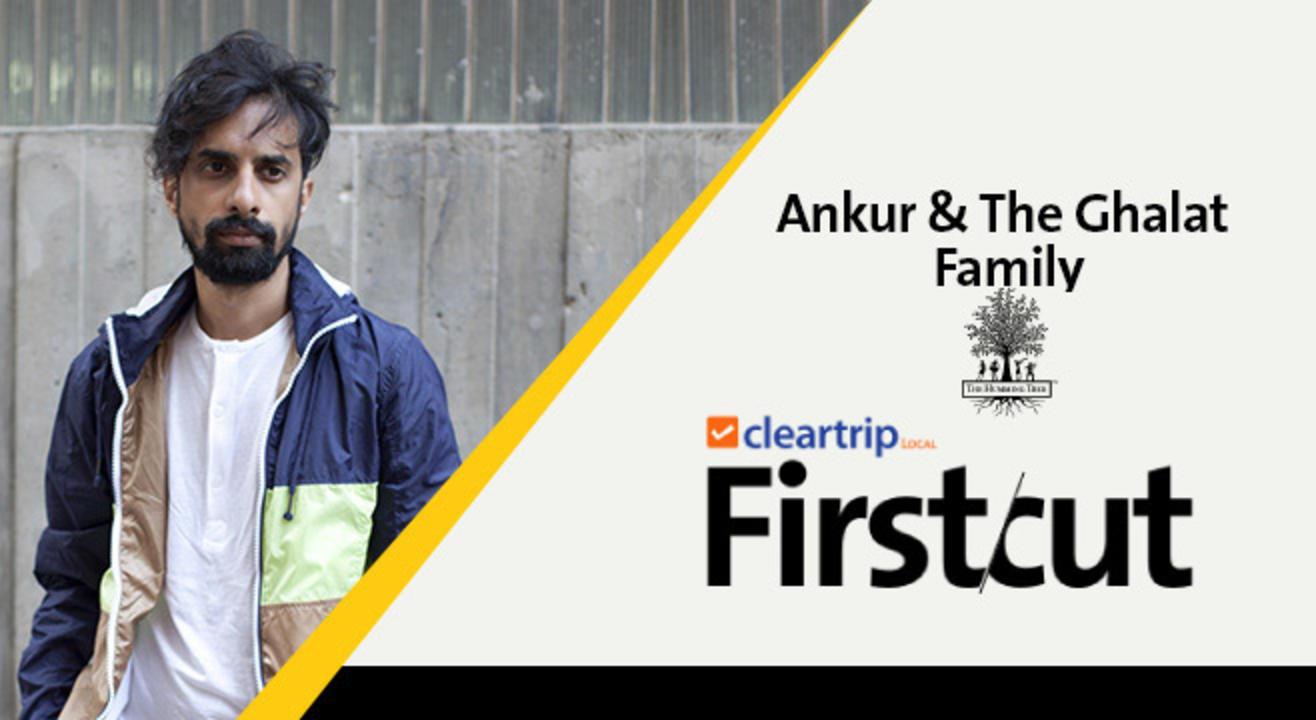 Ankur & The Ghalat Family, Bangalore