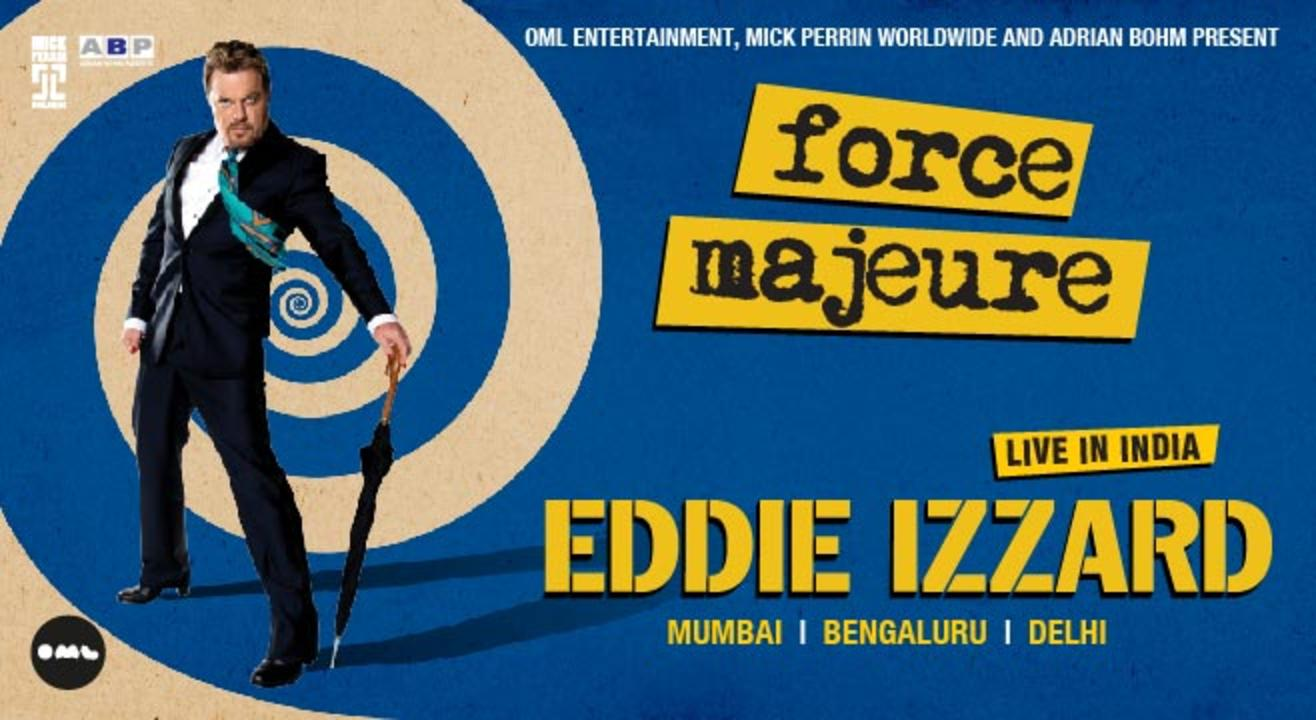 Eddie Izzard - Force Majeure, Live in Bengaluru