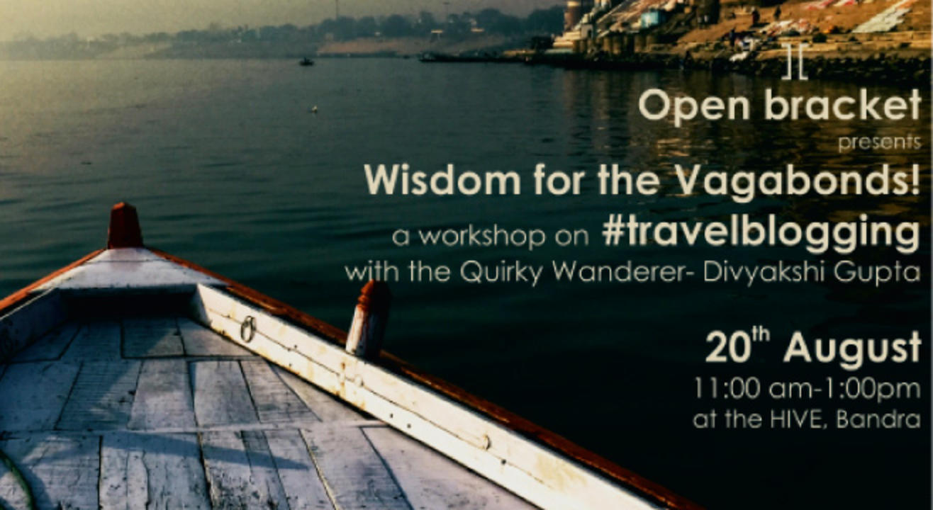 Open Bracket presents- Wisdom for the Vagabonds, A travel blogging workshop!