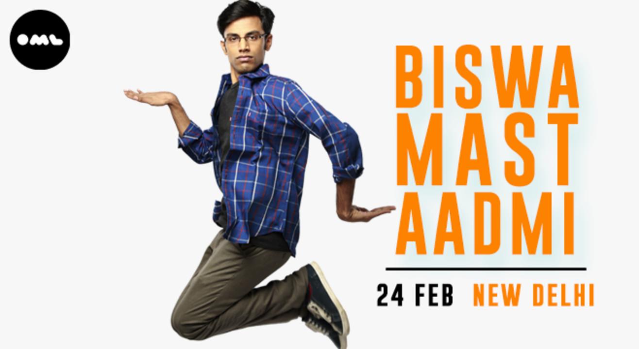 Biswa Mast Aadmi, Delhi