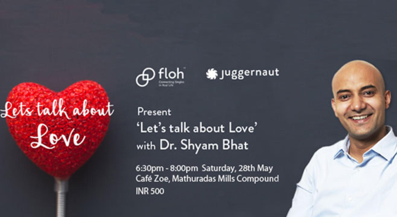 FLOH: Let's Talk About Love - Dr. Shyam Bhat