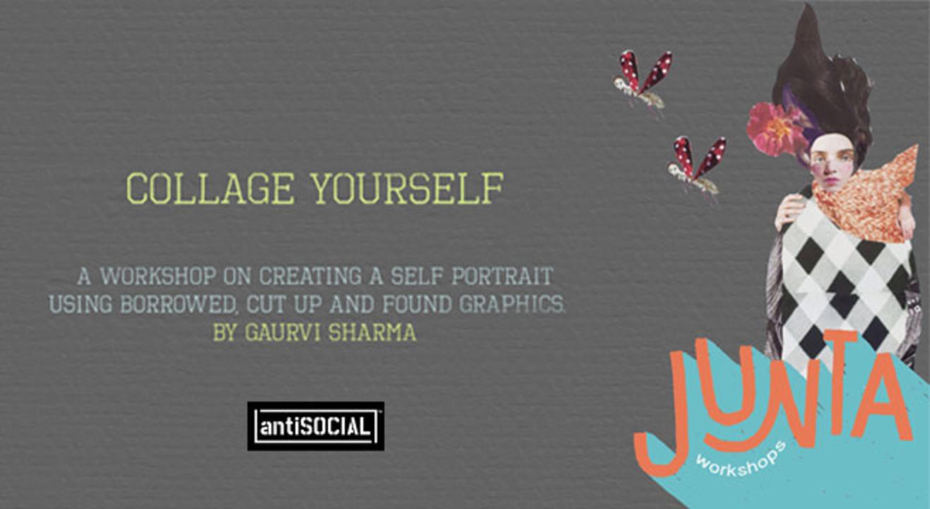 Junta Workshops - Collage yourself by Gaurvi Sharma