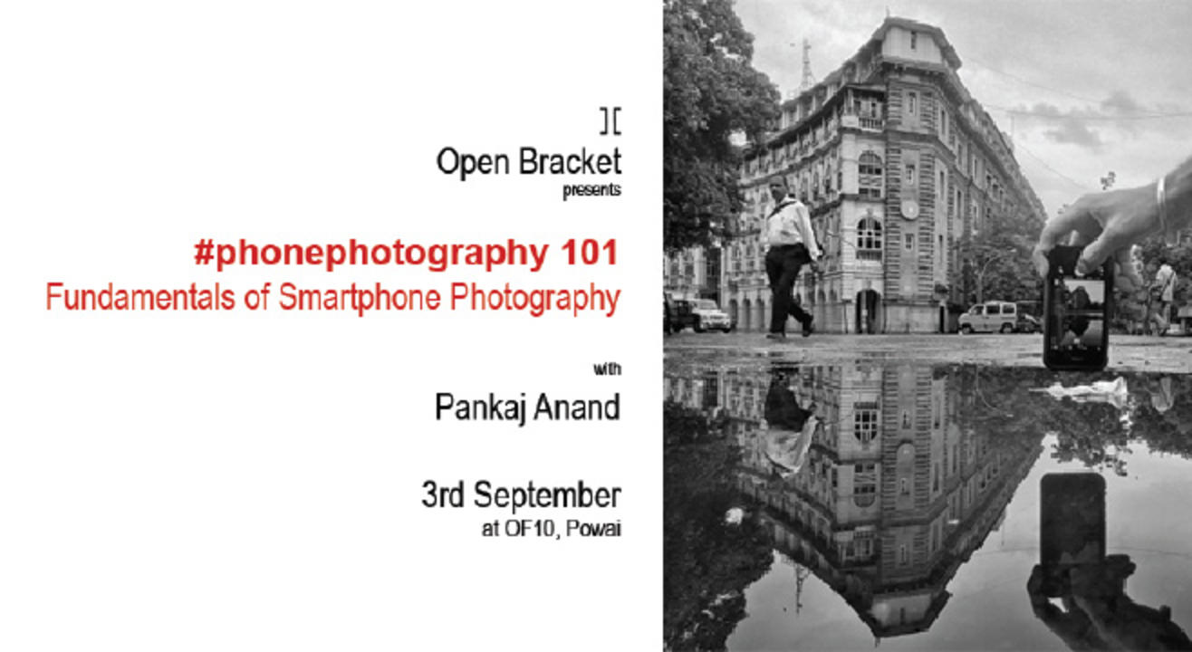Open Bracket presents- Fundamentals of Smart Phone Photography