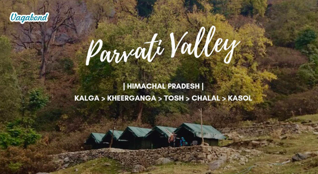 9 Days- Parvati Valley, Himachal Pradesh