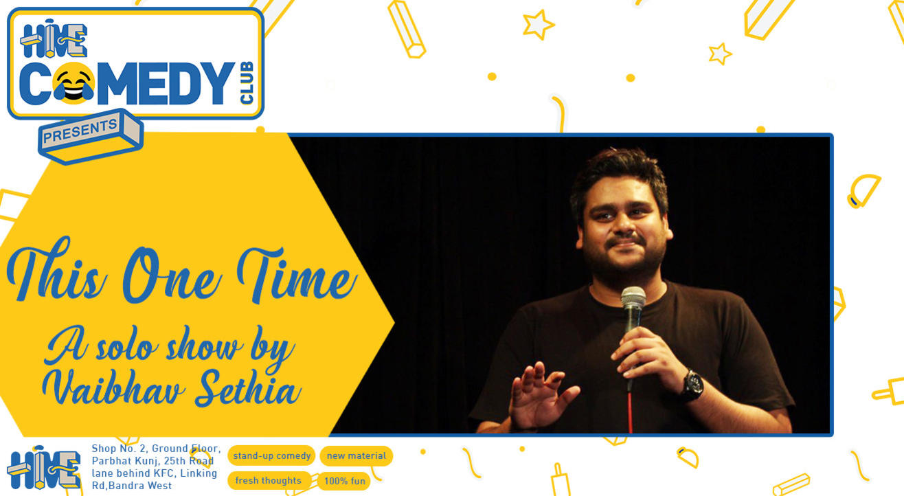 This One Time with Vaibhav Sethia