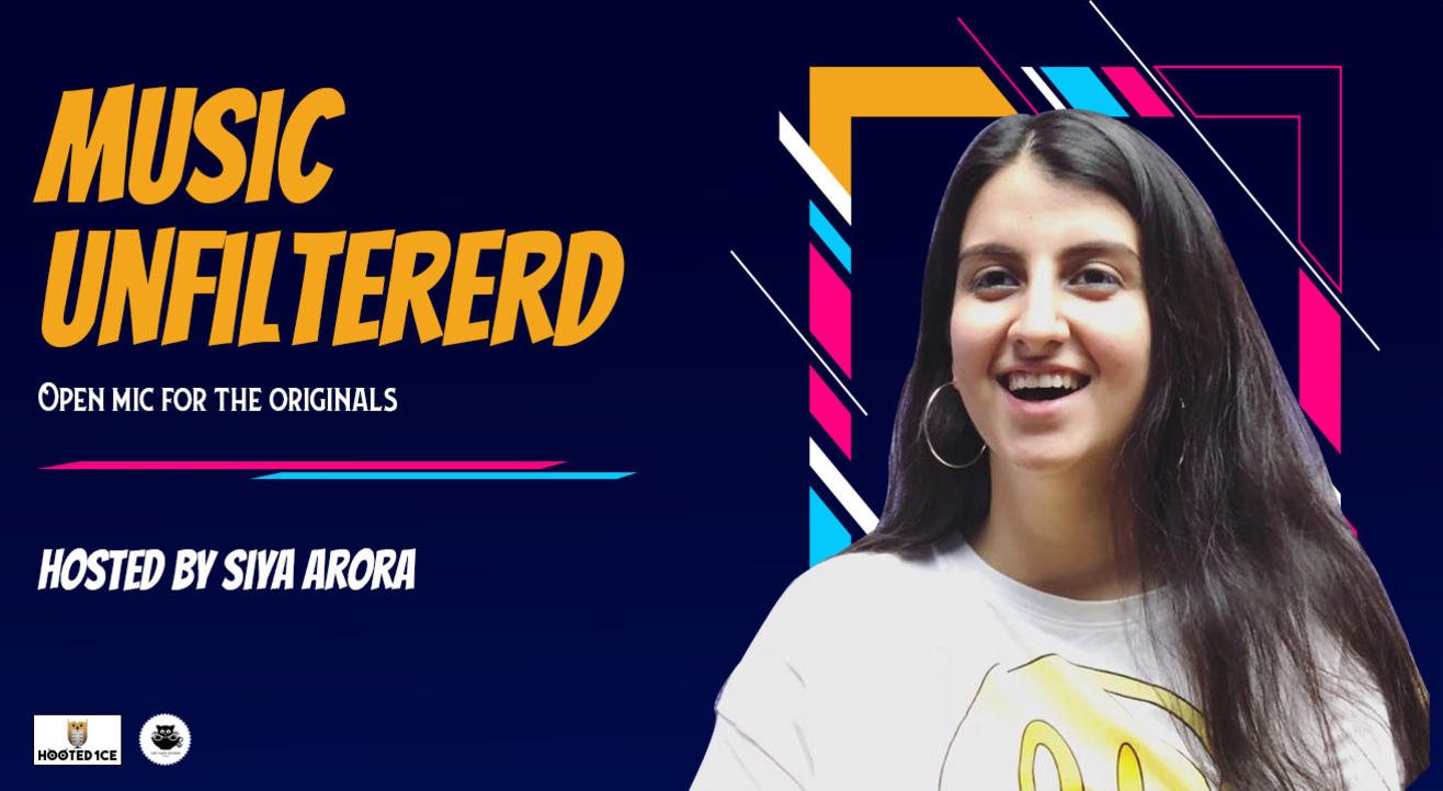 Music Unfiltered Open Mic for the Originals Hosted by Siya Arora