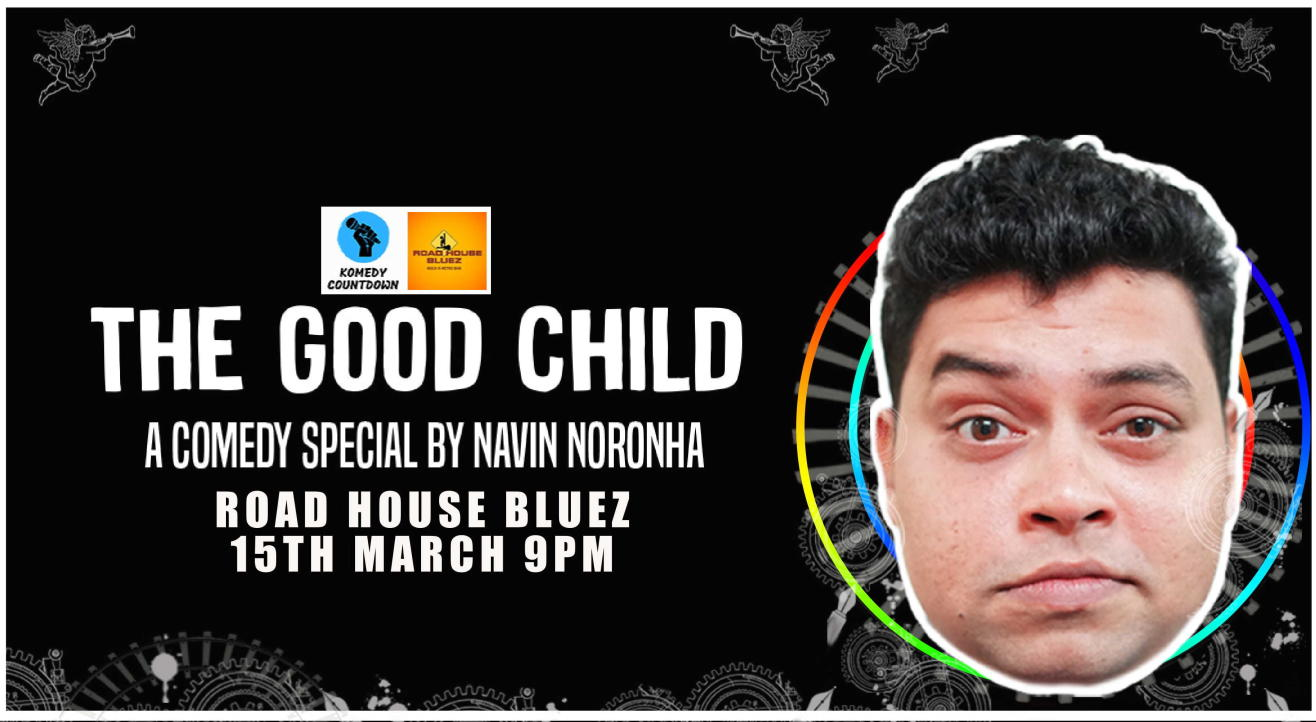 The Good Child - A trial show by Navin Noronha