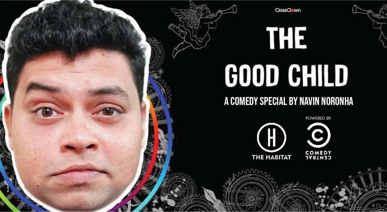 The Good Child, A Comedy Special by Navin Noronha