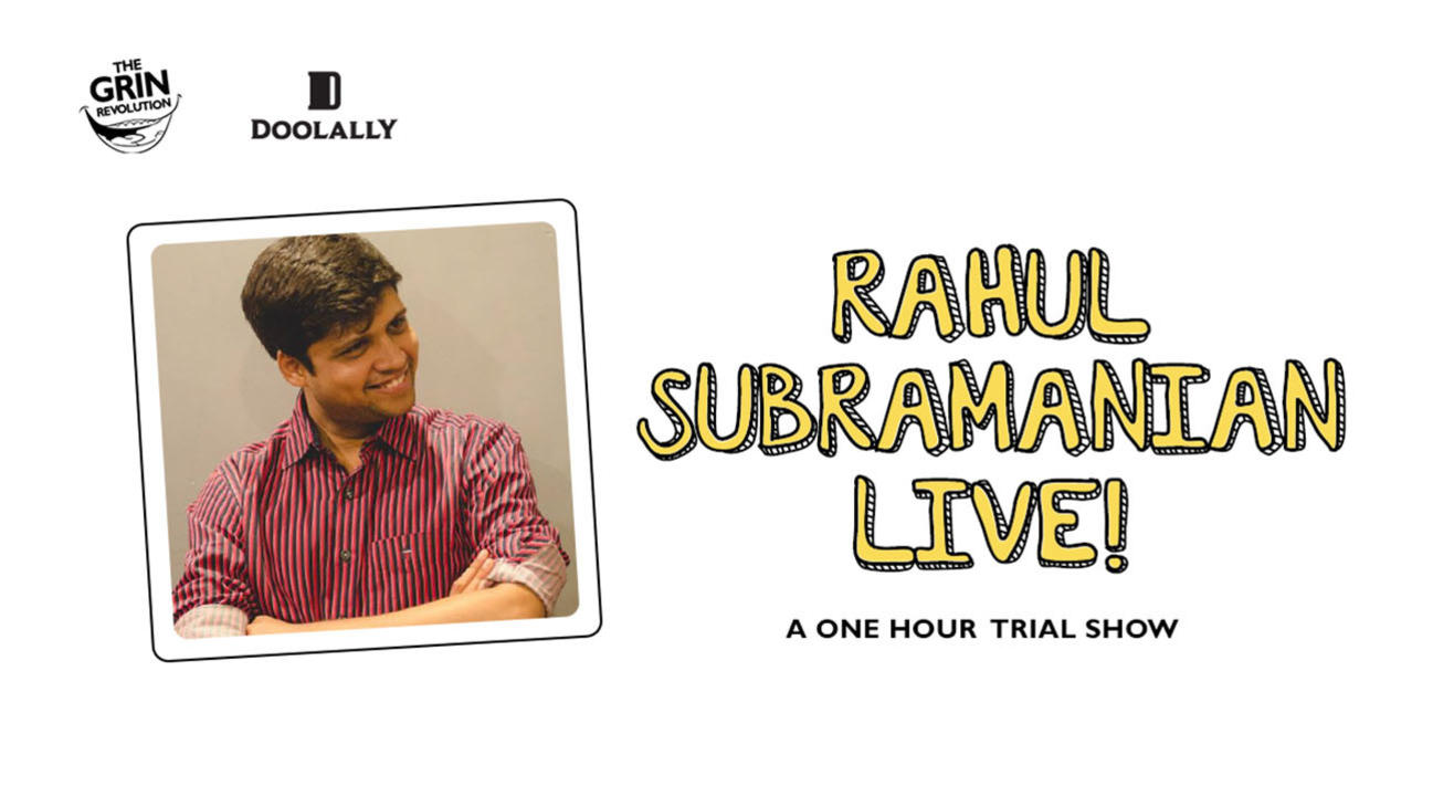 Grin Revolution: Rahul Subramanian Live!