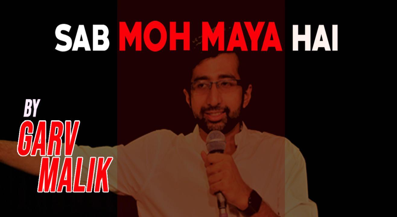 Sab Moh Maya Hai – Stand-up show by Himanshi Bhardwaj