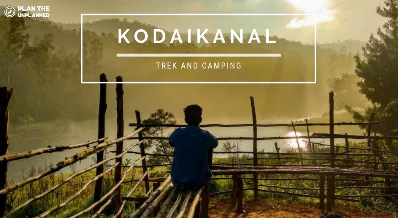 Kodaikanal Trek And Camping | Plan The Unplanned