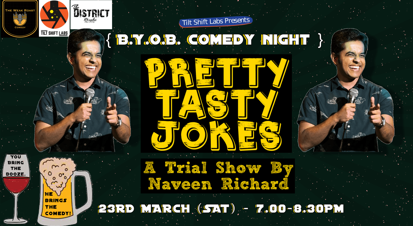 Pretty Tasty Jokes - A Trial Show By Naveen Richard (BYOB Comedy)