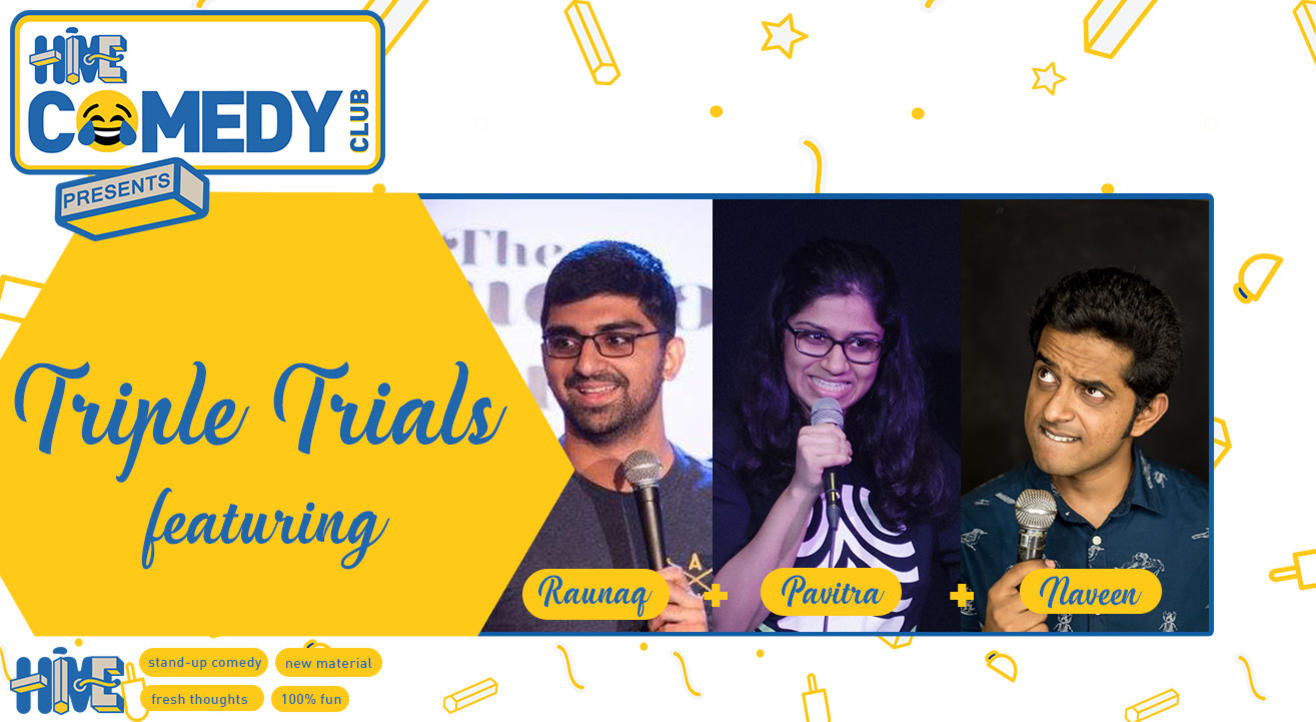 Triple Trials with Naveen Richard, Pavitra Shetty and Raunaq Rajani