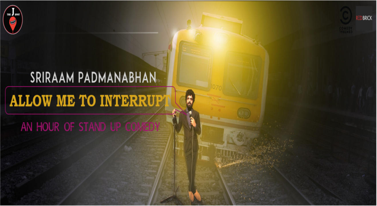 Allow Me To Interrupt - A Stand Up Comedy Special by Sriraam Padmanabhan
