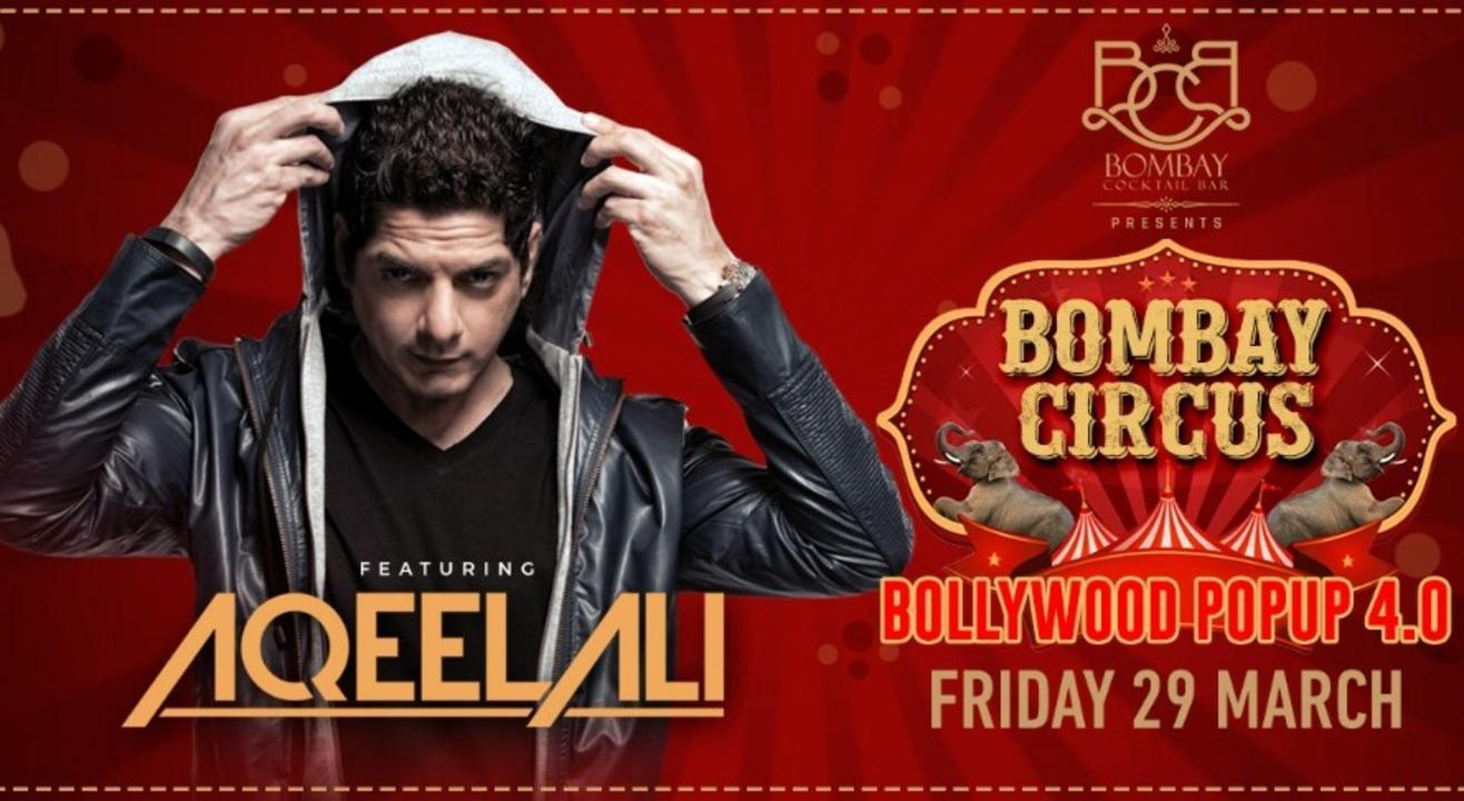 Bombay Circus | Bollywood Popup 4.0 featuring DJ Aqeel Ali