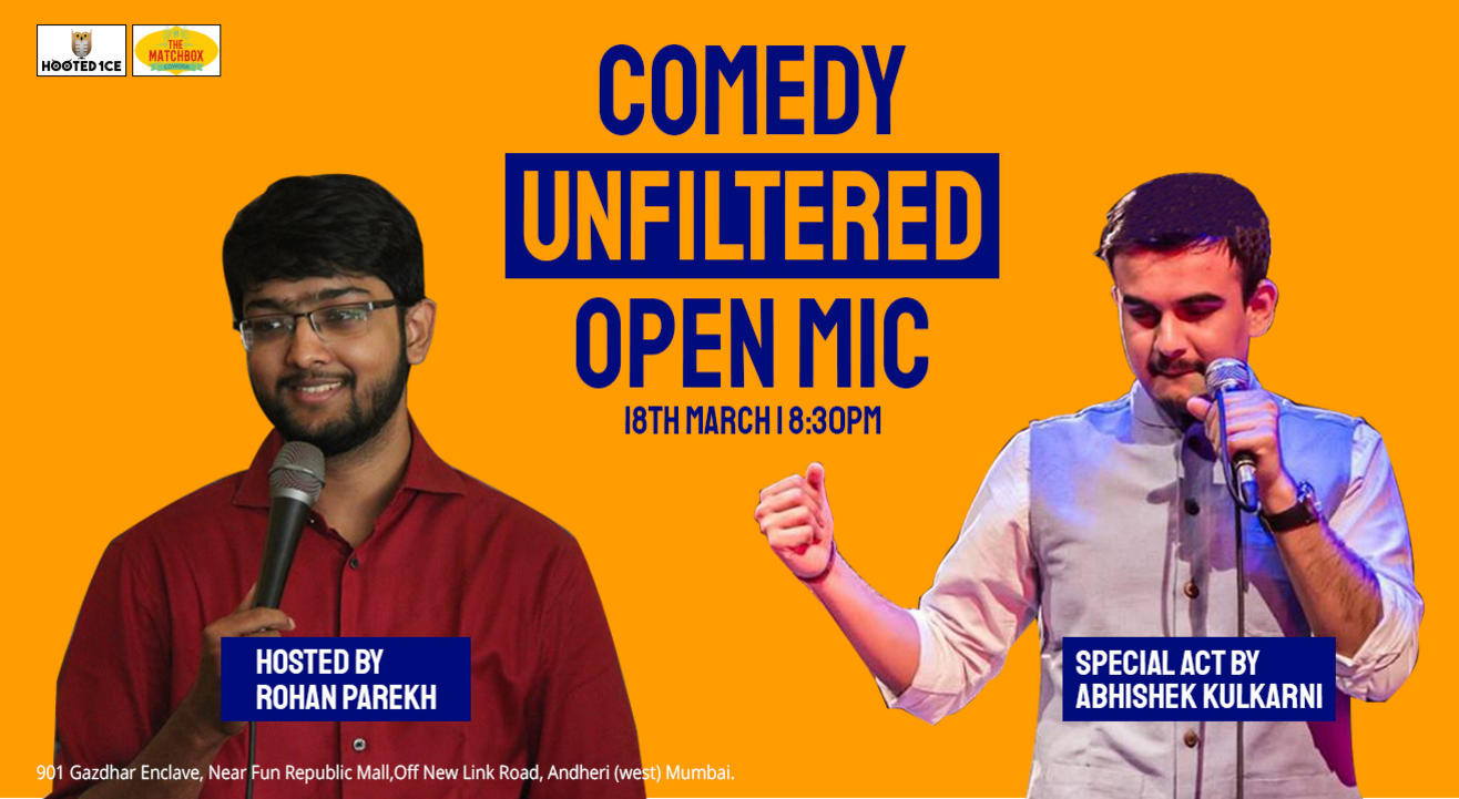 Comedy Unfiltered – Open Mic Hosted  By  Rohan Parekh