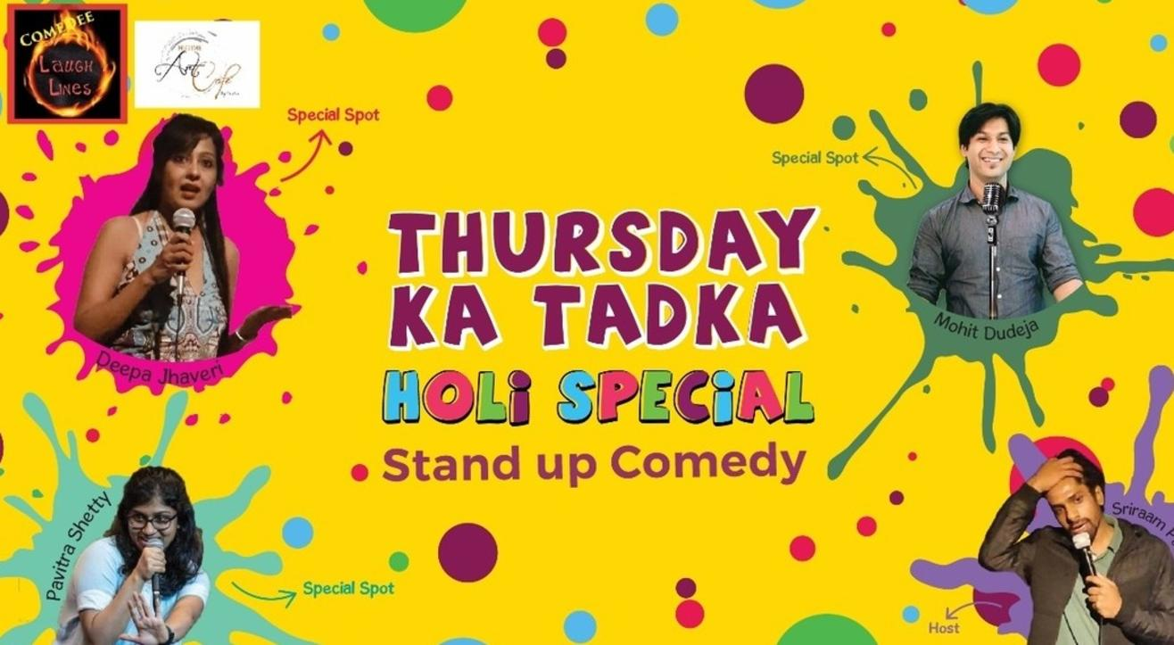 Comedee Laugh Lines presents Thursday ka Tadka- Holi Special
