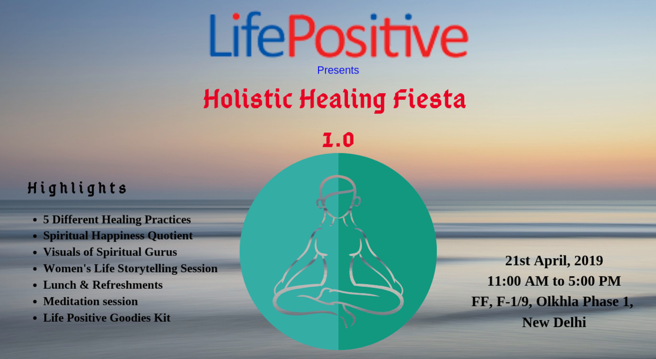 Life Positive Holistic Healing Fiesta 1.0