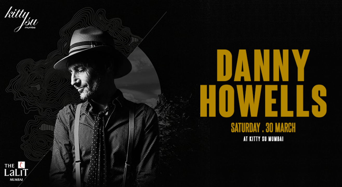 Danny Howells (Kitty Su Mumbai)