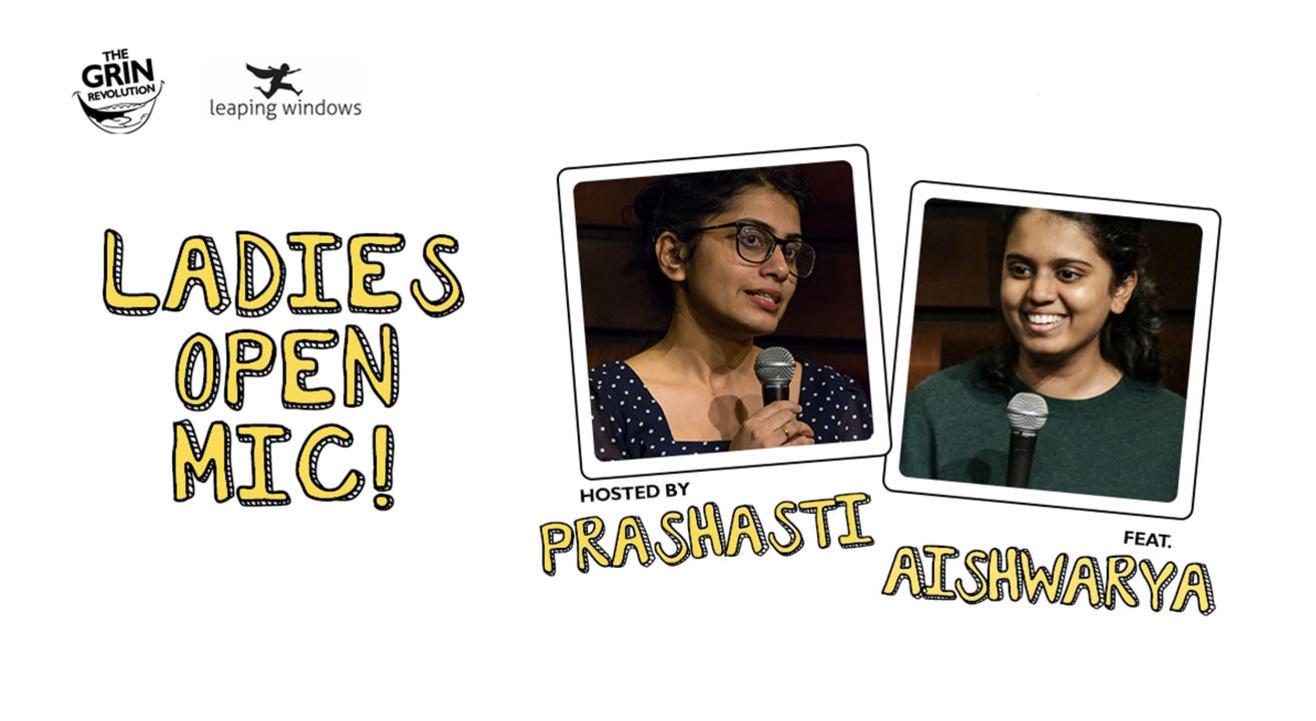 Grin Revolution: Ladies Open Mic w/ Prashasti & Urooj