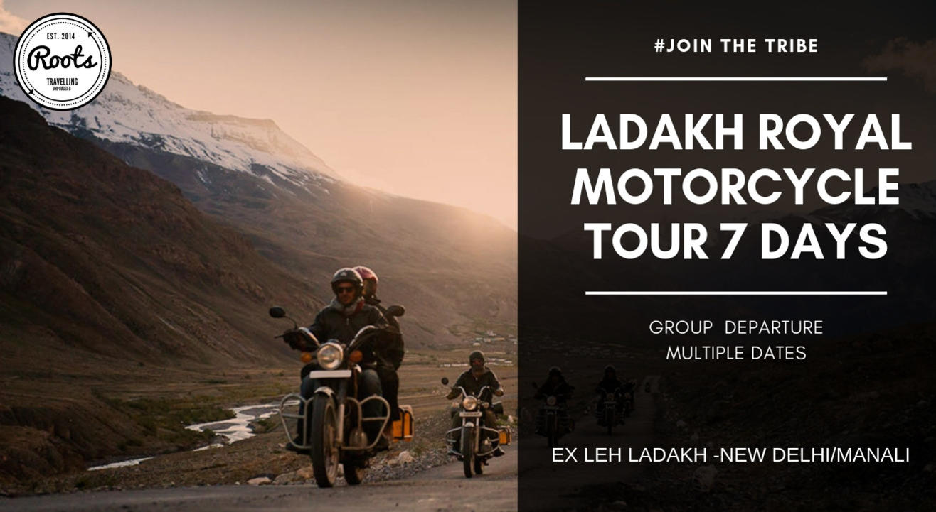 Leh Ladakh Motorcycle Tour 7 Days | Rootsvida