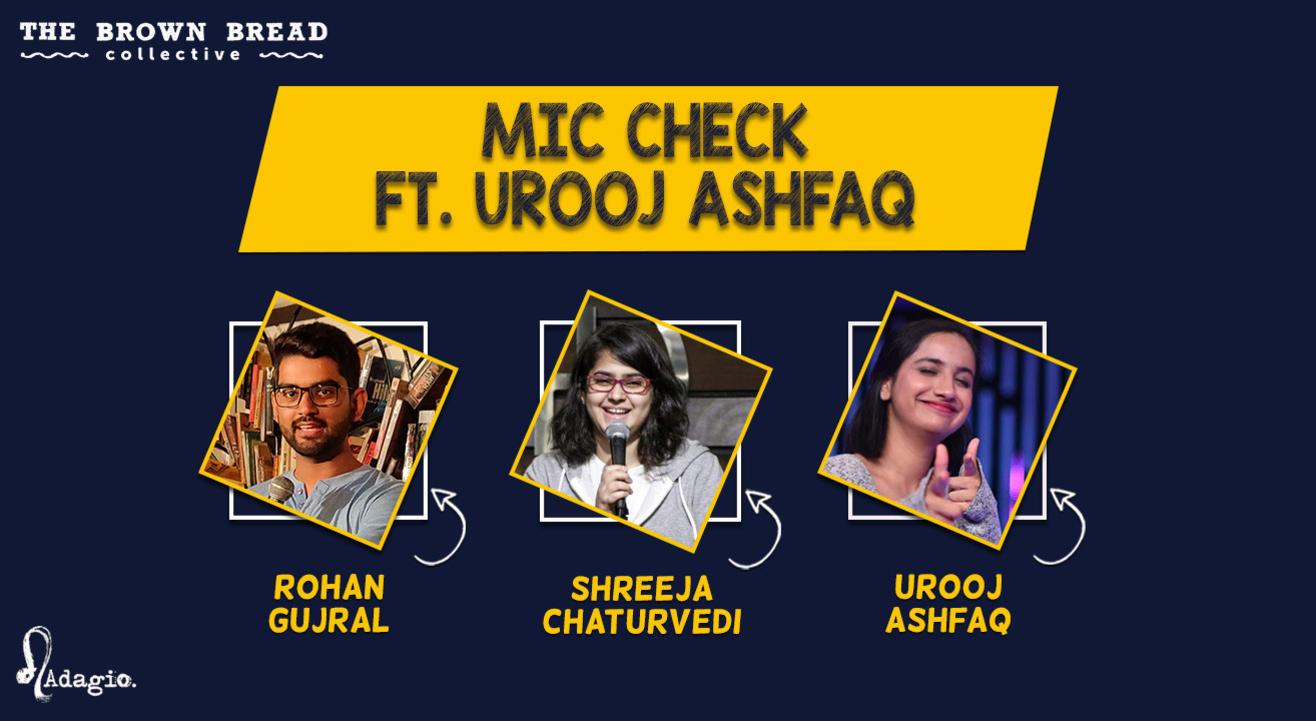 Mic Check ft. Urooj Ashfaq