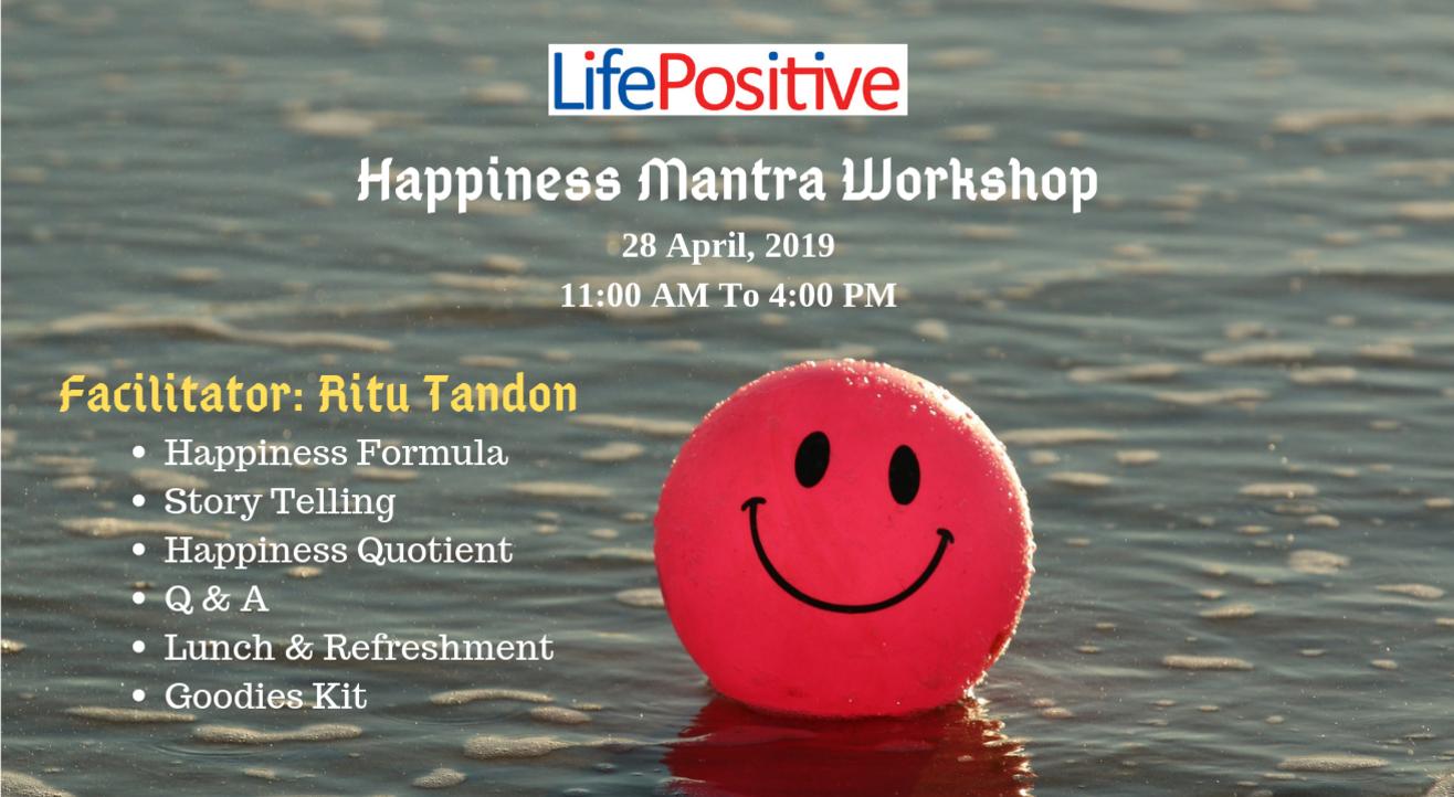 Life Positive Happiness Mantra Workshop