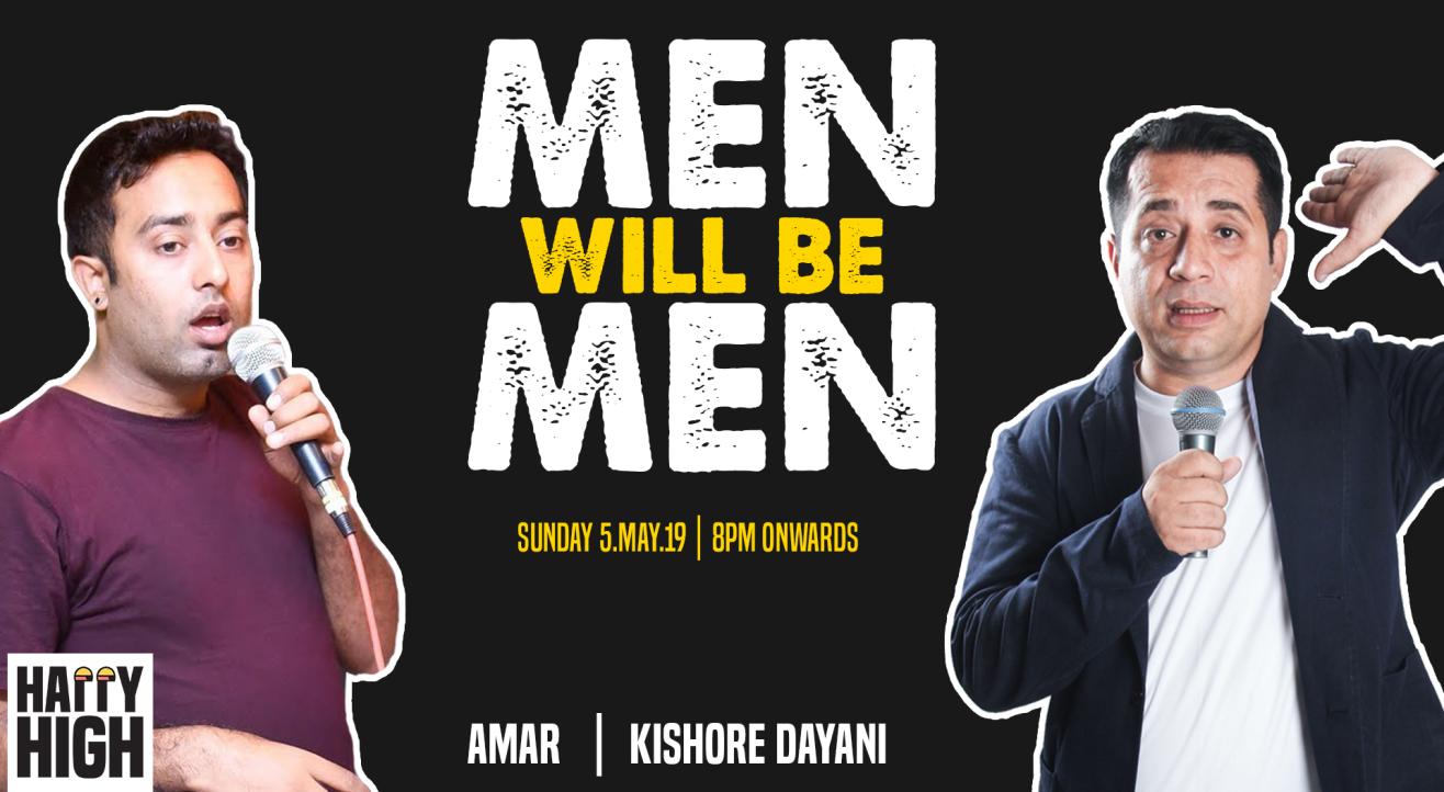 Men Will Be Men Ft Kishore Dayani & Amar S