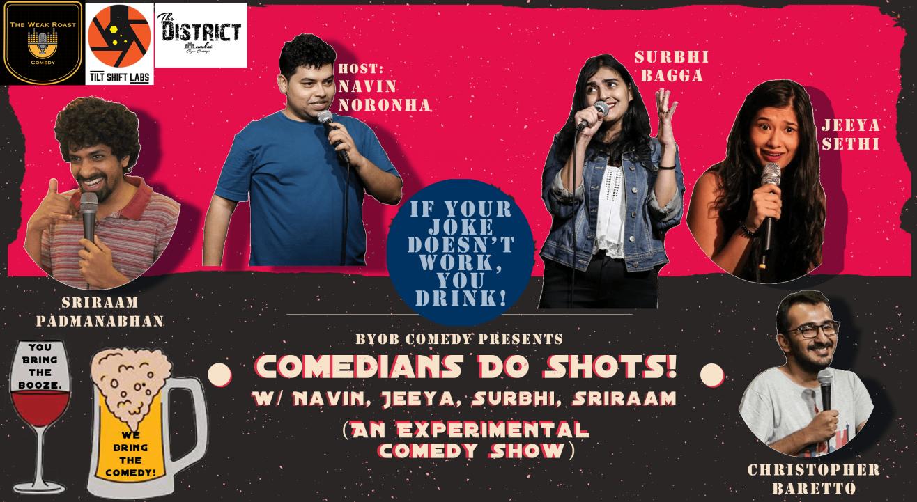 (BYOB) Comedians Do Shots w/ Navin, Jeeya, Surbhi, Sriraam