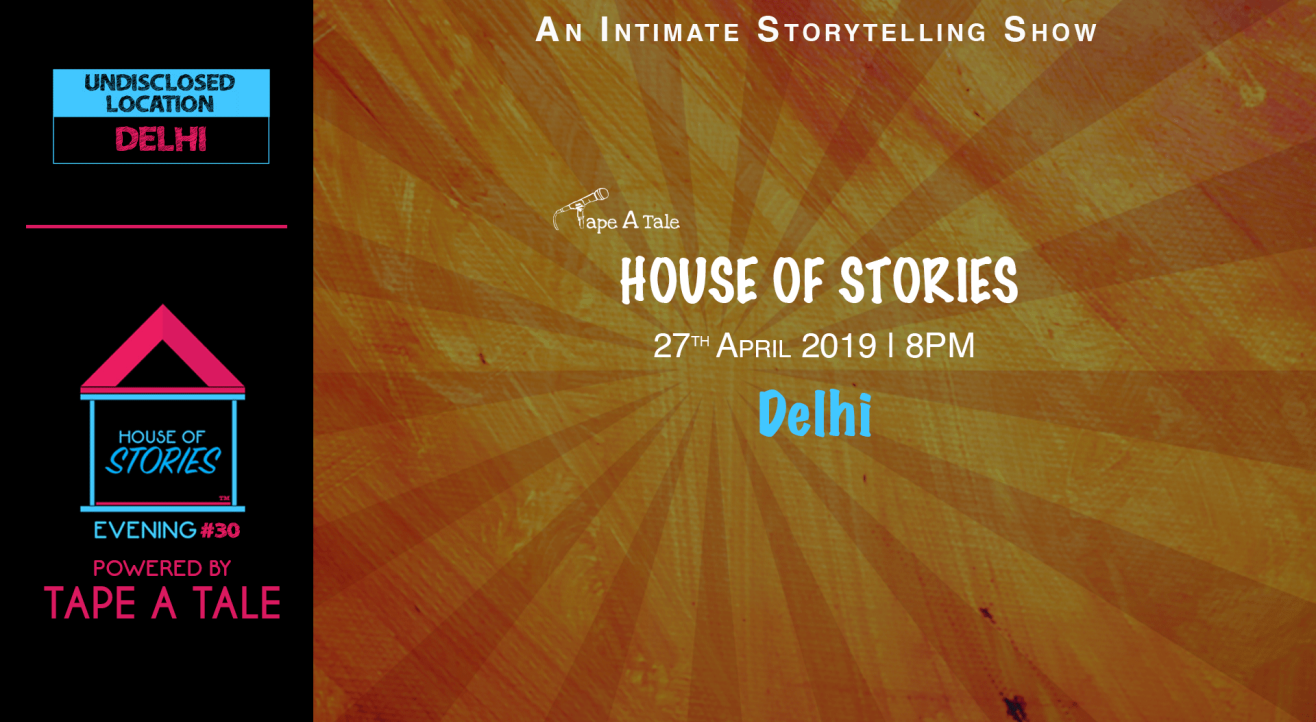 House of Stories #30 (Delhi) - Powered By Tape A Tale