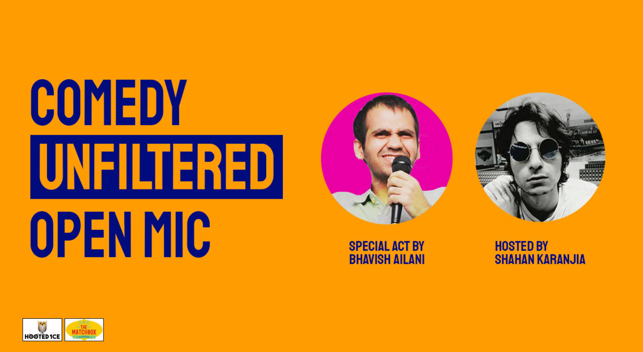 Comedy Unfiltered – Open Mic Hosted  By Shahan Karanjia