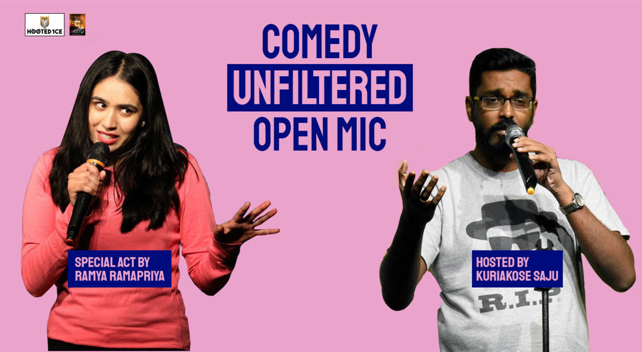 Comedy Unfiltered – Open Mic Hosted  By  Kuriakose Saju