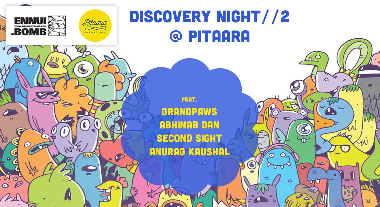 Discovery Night #2 At Pitaara