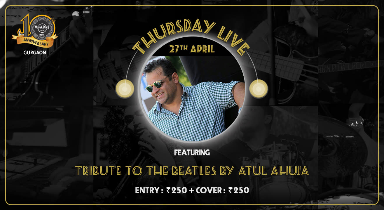 Tribute to the Beatles by Atul Ahuja - Thursday Live!