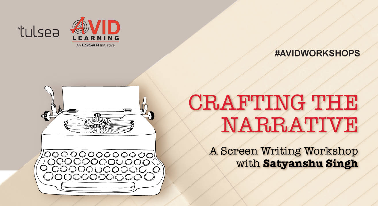 Crafting the Narrative: A Screen Writing Workshop with Satyanshu Singh