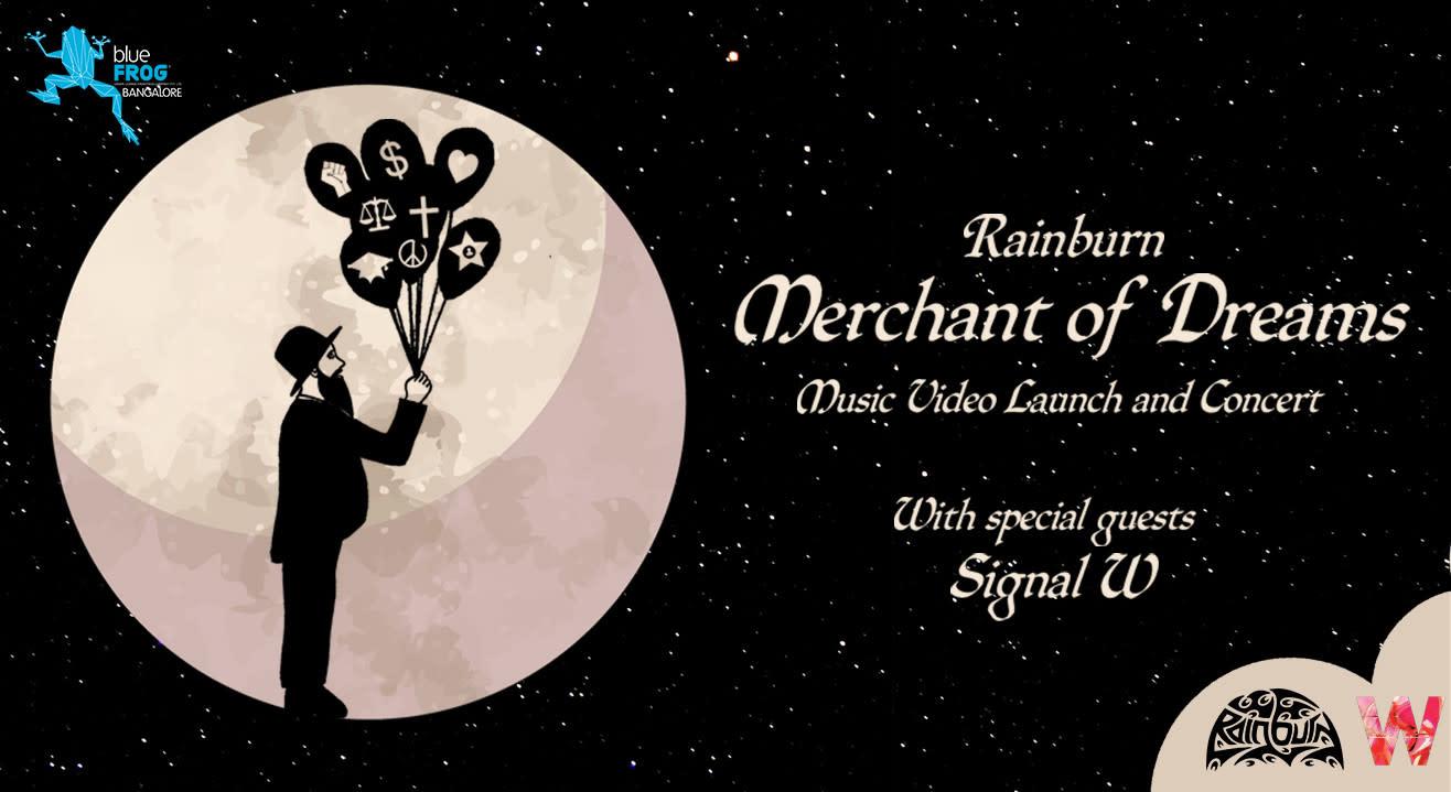 Rainburn Merchant of Dreams Video Launch Gig + Signal W