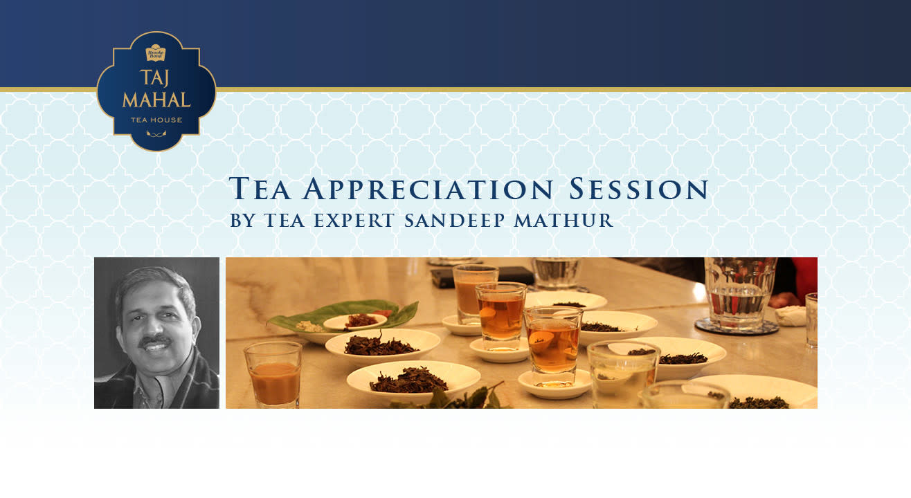 Tea Appreciation Session at Taj Mahal Tea House