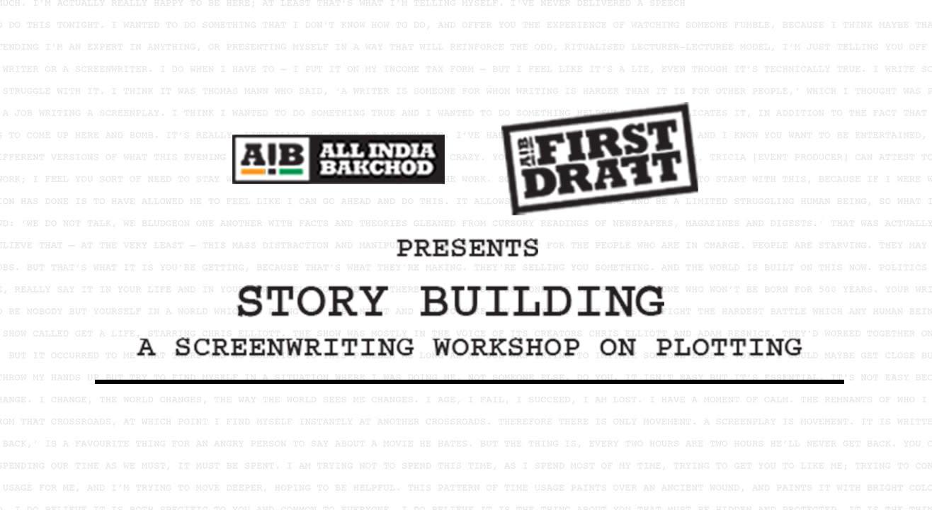 AIB First Draft: Story Building, Delhi