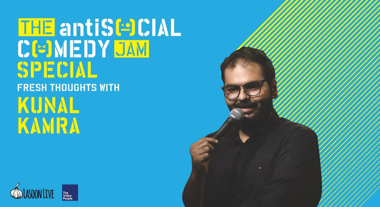Comedy Jam Special presents Fresh Thoughts with Kunal Kamra