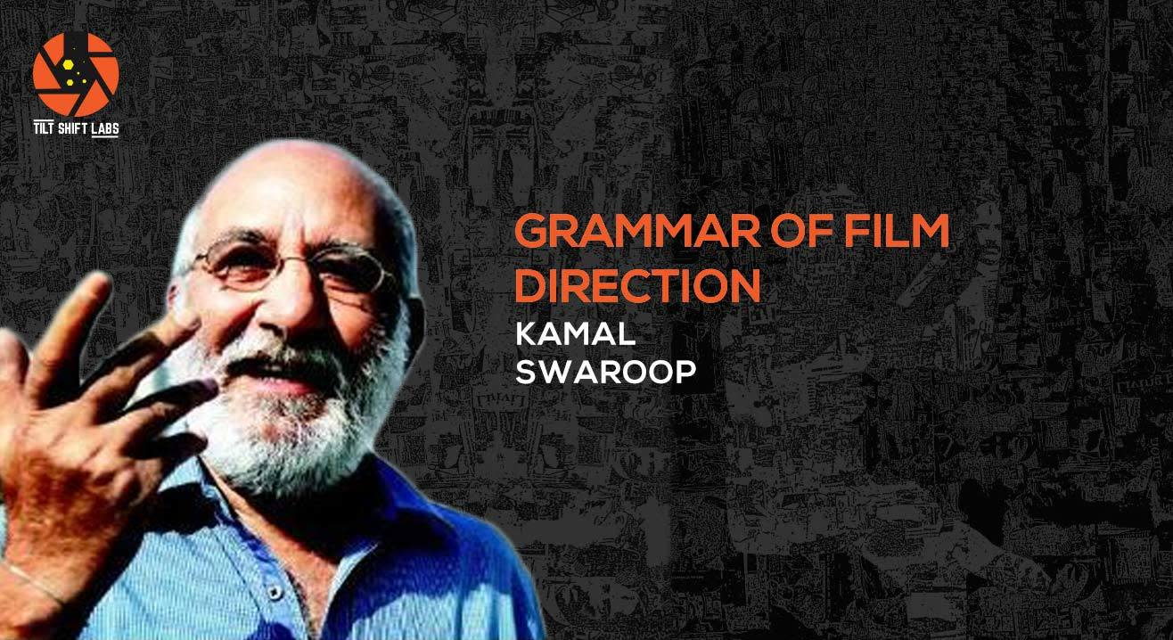 """Tilt Shift Labs: Grammar of Film Direction"" Masterclass by Kamal Swaroop"